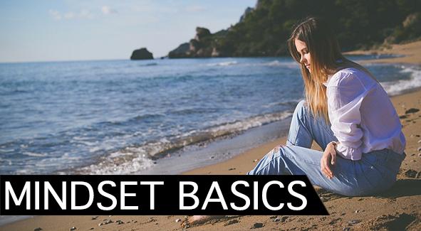 MINDSET BASICS